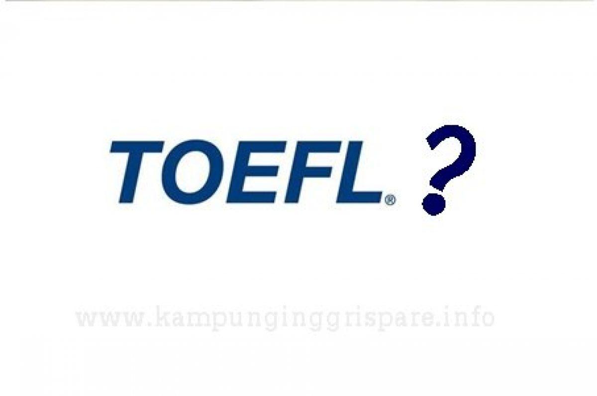Manfaat Ikut Test TOEFL